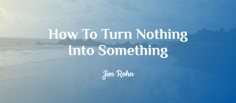 The Best Way to Turn Something Into Nothing